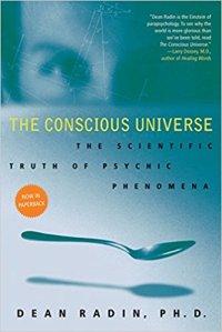 Dean Radin The Conscious Universe
