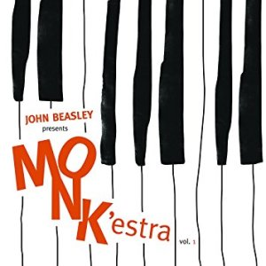 John Beasley's MONK'estra Vol. 1