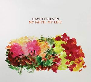 David Friesen CD My Faith My Life