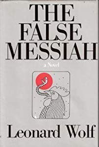 Leonard Wolf The False Messiah