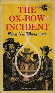 Walter Van Tillburg Clark Ox-Bow Incident