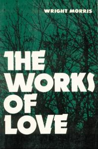 Wright Morris The Works of Love