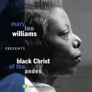 Mary Lou Williams Black Christ of the Andes