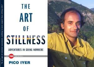 Pico Iyer with book cover The Art of Stillness